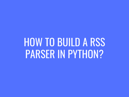 How to Build a RSS Parser in Python?