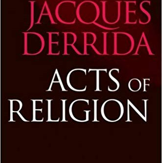 "One you must read: ""Faith and Knowledge,"" from Acts of Religion by Jacques Derrida"