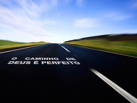 O Caminho do Senhor é Perfeito