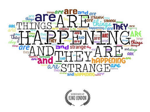 Things Are Happening And They Are Strange short film
