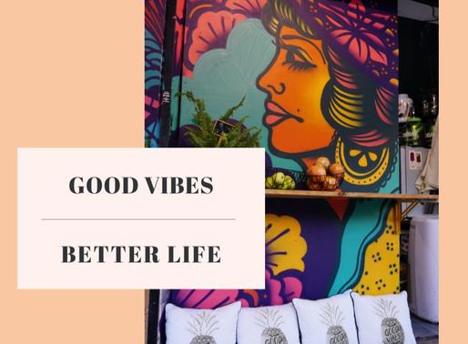 GOOD VIBES - BETTER LIFE