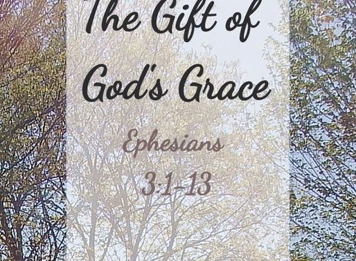 The Gift of Grace: Ephesians 3:1-13
