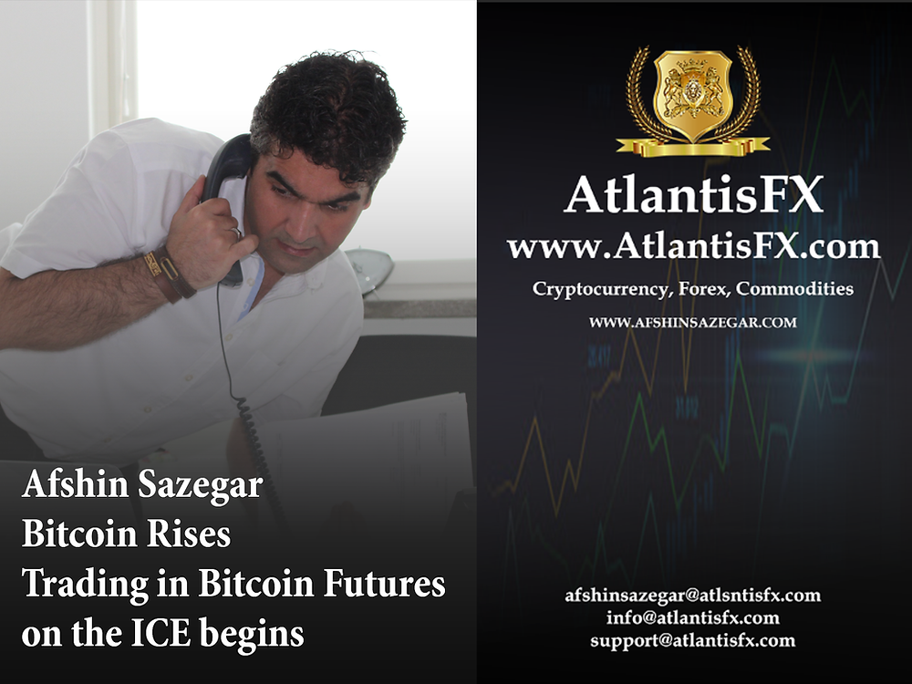Afshin Sazegar | Bitcoin Rises - Trading in Bitcoin Futures on the ICE begins