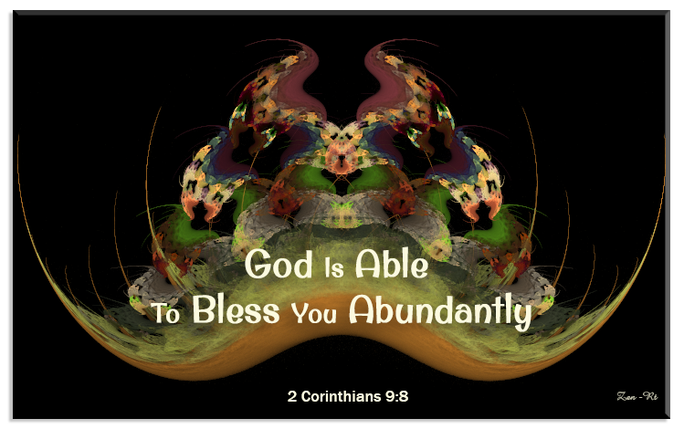 2 Corinthians 9:8 God is able to bless you abundantly