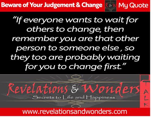Change and Self-Judgement Through The World.