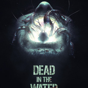 Dead in the Water (2018) - The title says it all.