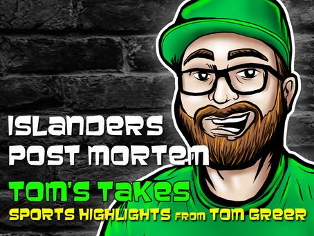 Tom's Take: Islanders Post Mortem
