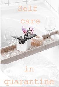 Self care | Self care in quarantine | self love