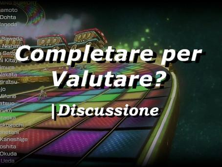 Discussione | Bisogna completare un gioco per poterlo valutare?
