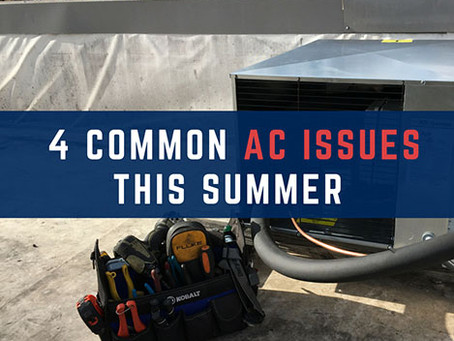 4 Common AC Issues You Might Have This Summer