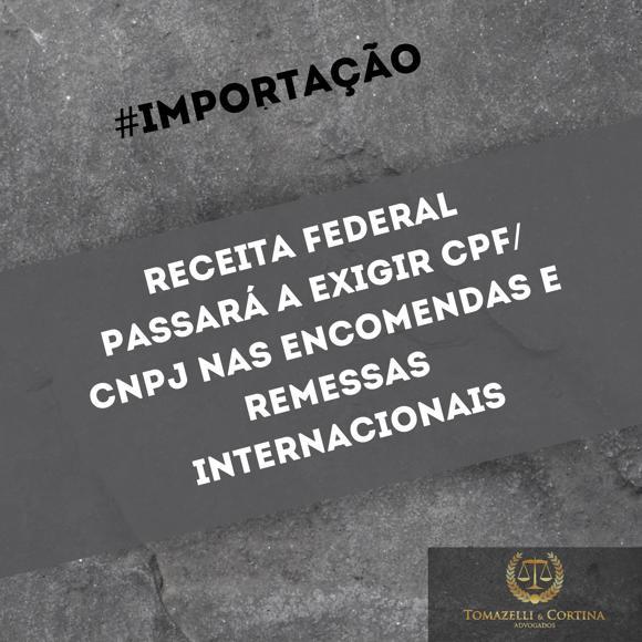 importação receita federal cpf cnpj encomendas remessas internacionais