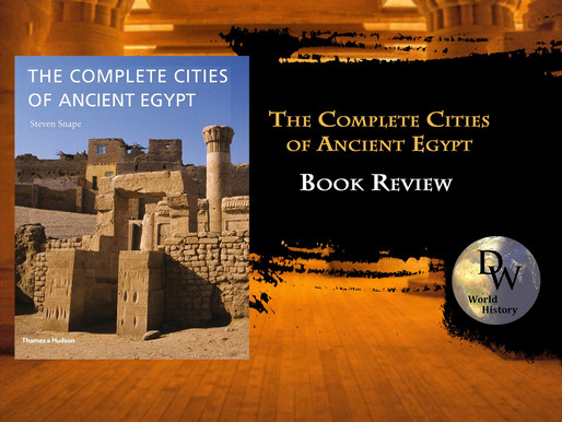 BOOK REVIEW  - The Complete Cities of Ancient Egypt - Steven Snape