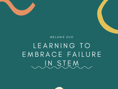 Learning to Embrace Failure in STEM– Melanie Kuo