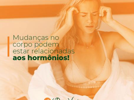 Mudanças no corpo podem estar relacionadas aos hormônios!