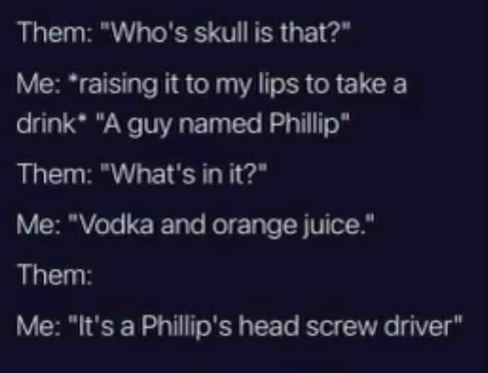 Phillips Head Screw Driver Skull Meme