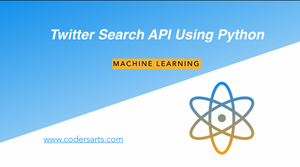 Twitter Search API Using Python - Codersarts