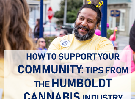 How to support your community: tips from the Humboldt Cannabis industry