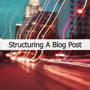 Structuring a Blog Post in 5-10 Minutes!