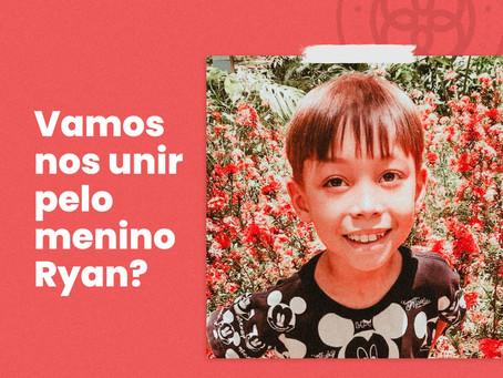 Vamos nos unir pelo menino Ryan?