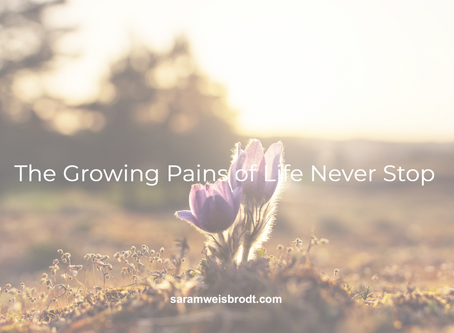 The Growing Pains Of Life Never Stop