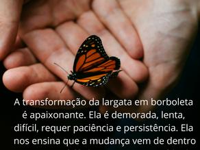 A transformação vem de dentro pra fora
