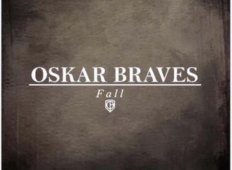 New Music: Oskar Braves // Fall