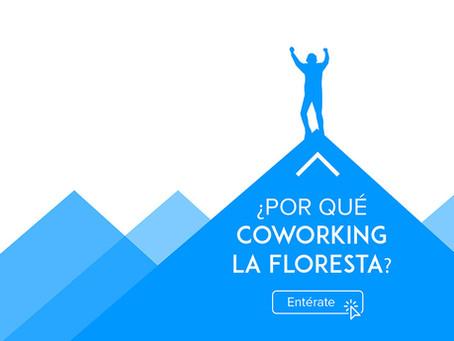 ¿Por qué Coworking La Floresta?