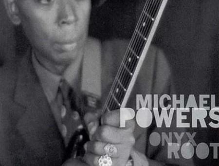 MICHAEL POWERS : un chef d'oeuvre venu de nulle part