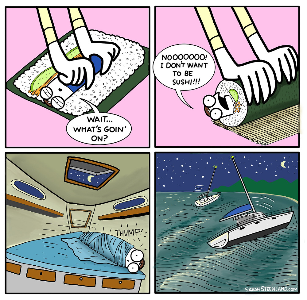Cruising Sushi Roll, boat rolling at anchor, sushi comic, cruising comic about sushi roll, sailing comic, sailing cartoon, cruising cartoon, cruising cartoonist, Sarah Steenland comics, cruising the world, liveaboard,