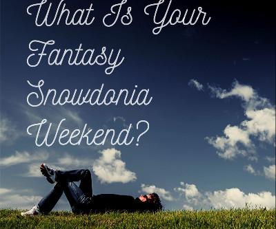 Sue Steadman's Fantasy Weekend In Snowdonia