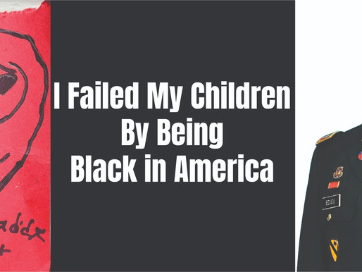 I Failed My Children by Being Black in America