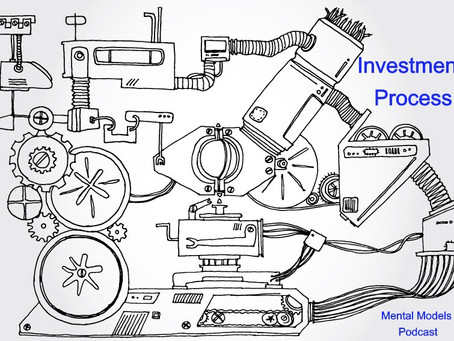 Investment Process Series I-V from Mental Models Podcast