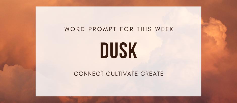 Connect Cultivate Create: DUSK