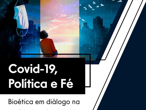 Resenha: MARTINS, A.A., Covid-19, política e fé: bioética em diálogo na realidade enlouquecida,  São