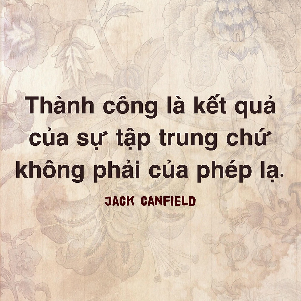 Thành công là kết quả của sự tập trung Jack Canfield