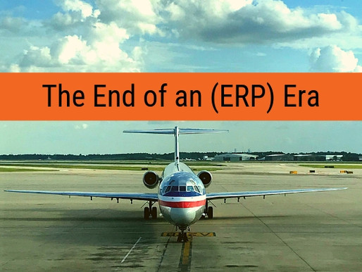 The End of an (ERP) Era