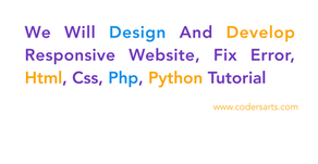 We Will Design And Develop Responsive Website,Fix Error,Html,Css,Php,Python