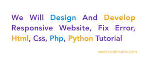 We Will Design And Develop Responsive Website, Fix Error, Html, Css, Php, Python Tutorial