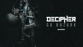 Decipher - Go Buzurk [OUT NOW!]