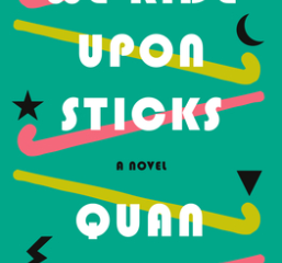 Interview with Quan Barry, author of We Ride Upon Sticks