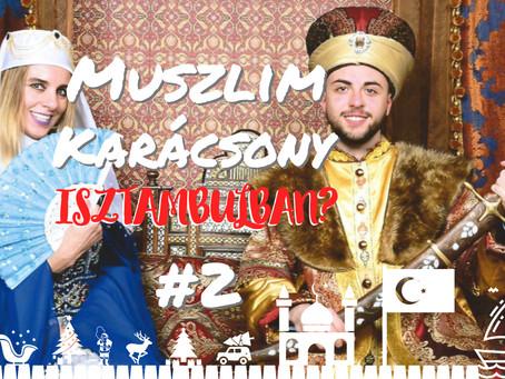 """MUSZLIM KARÁCSONY ISZTAMBULBAN? - """"5 perc alatt Ázsiában!"""" - #2"""