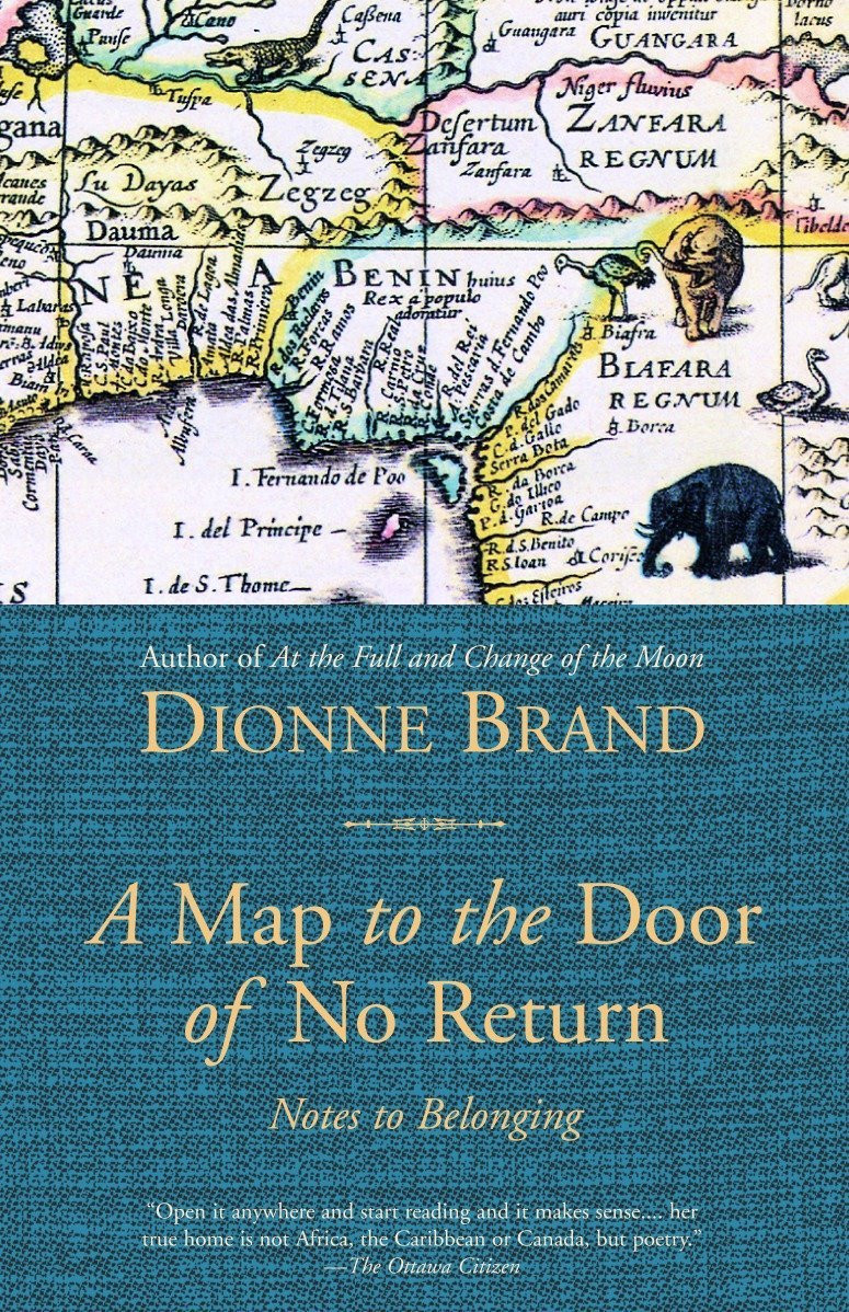 A Map to the Door of No Return: Notes to Belonging by Dionne Brand : the book slut book reviews