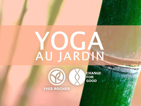Yoga au Jardin Yves Rocher - Change for Good