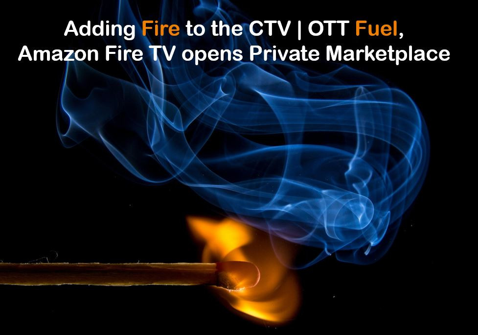 Amazon Fire TV opens up CTV | OTT Private Marketplace deal to 2 DSP's