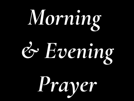 Morning and Evening Prayer, An Ancient Practice to Grow Our Faith