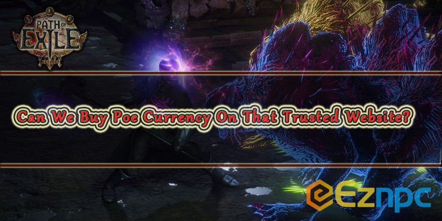 Can We Buy Poe Currency On That Trusted Website