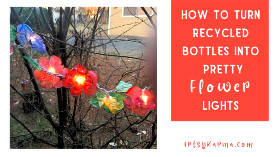 how to turn recycled bottles into pretty flower lights