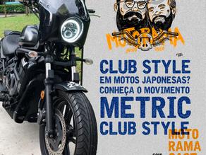 Club Style em motos japonesas? Conheça o movimento Metric Club Style - MotoramaCast #06
