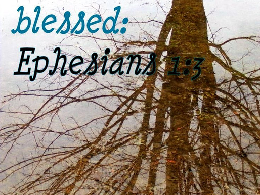Blessed, Blessed, Blessed: Ephesians 1:3