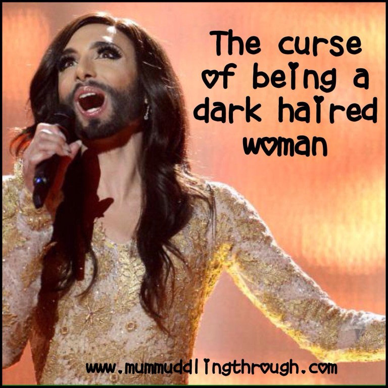 The curse of being a dark haired woman